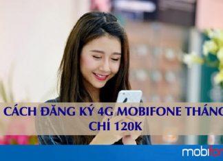 Đăng ký 4G Mobifone 1 tháng 120K